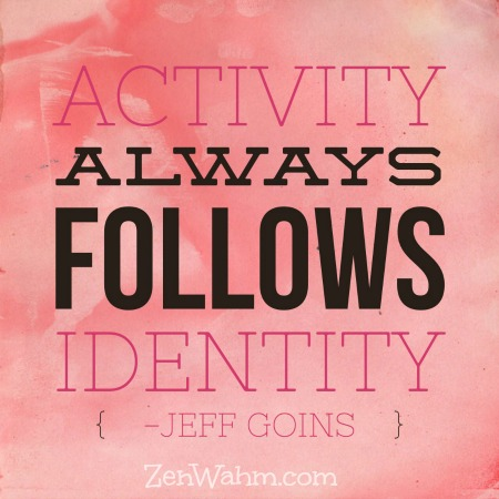 activity always follows identity