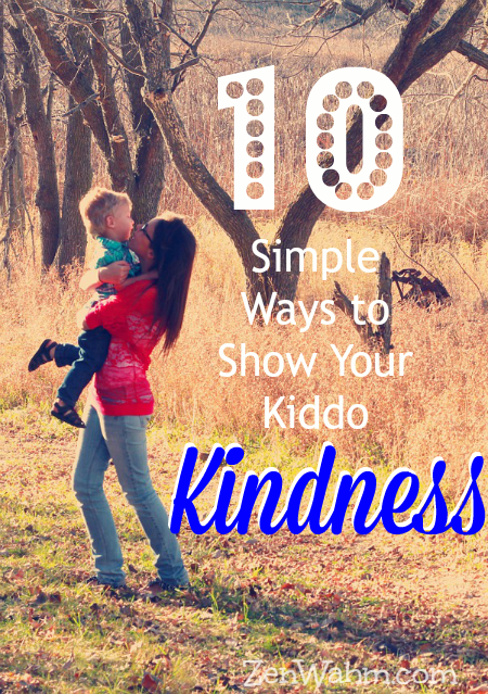 how to show kindness to your kids